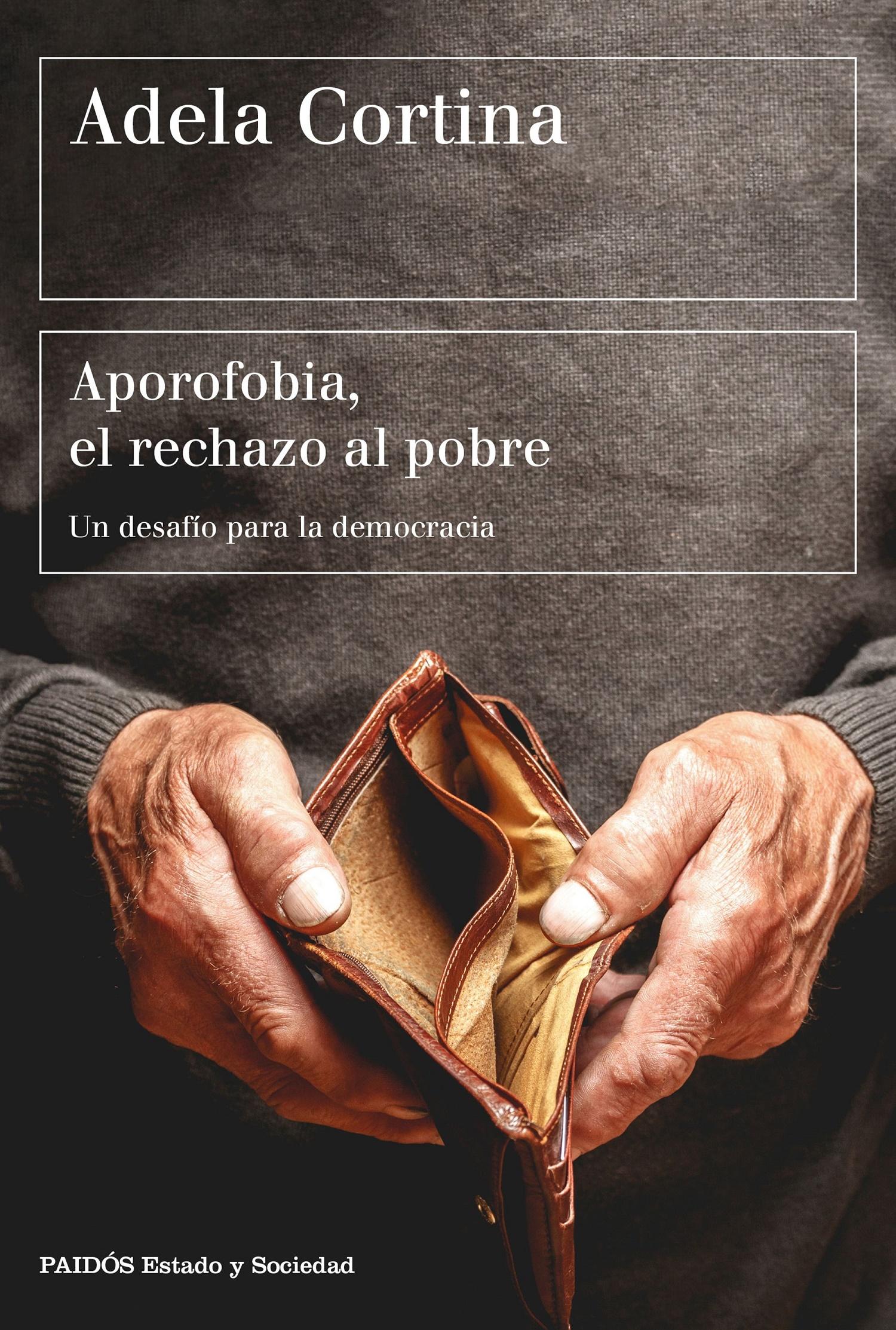 Aporofobia El Rechazo Al Pobre Adela Cortina Orts
