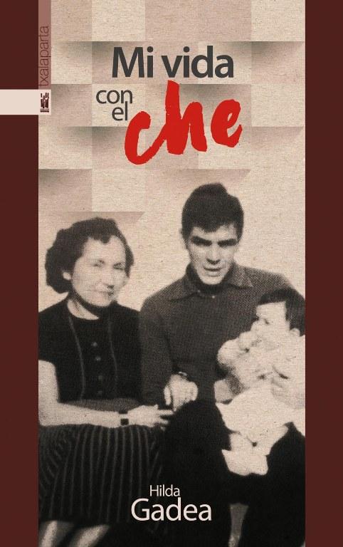 Mi Vida Con El Che Hilda Gadea Acosta Txalapartaeus